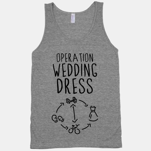Want to look your best for that special day? Exercise, eat right. Don't starve yourself. 21 Day Fix is the best pre-wedding workout ever! :)  >>> Original post for tshirt from Operation Wedding Dress (Tank) | HUMAN