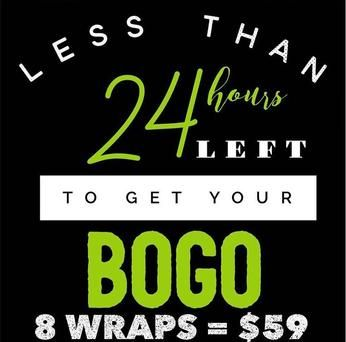 Less than 24 hours left! Get your BOGO Wraps.. BOGO Boxes $59 order online OR BOGO individual wraps!! $25 EACH, TEXT 'BOGO' to 610.763.3425