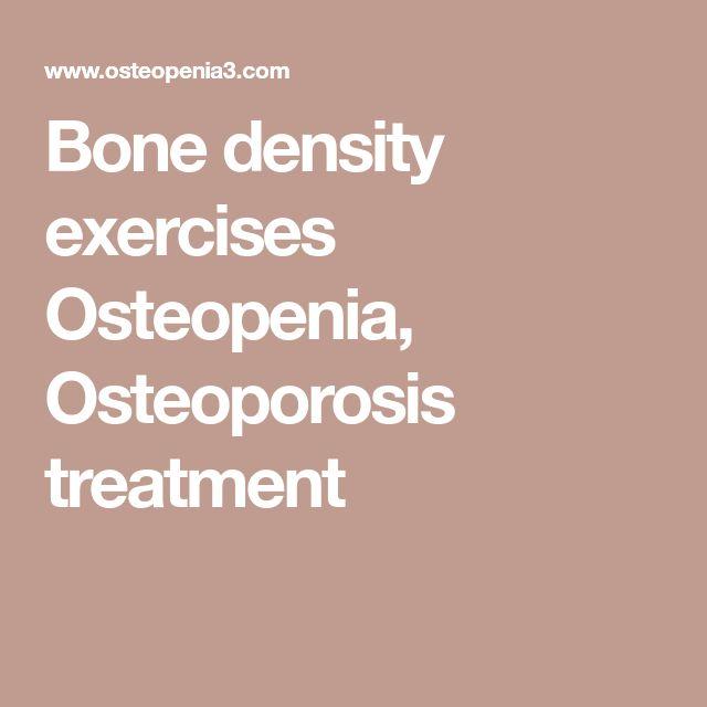 Bone density exercises Osteopenia, Osteoporosis treatment