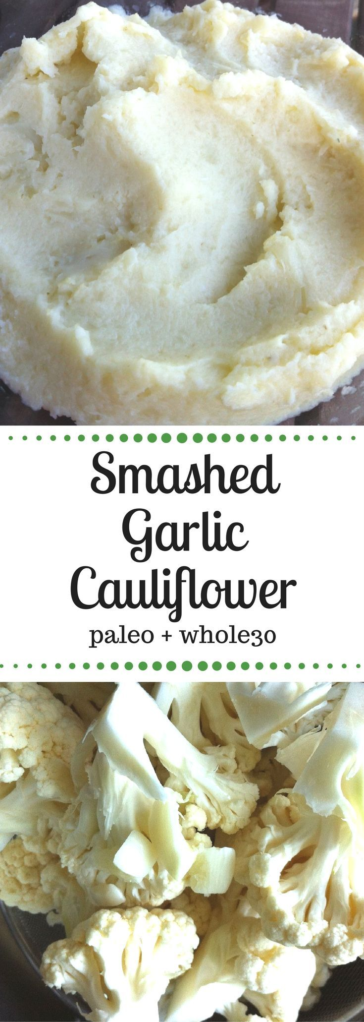 Smashed Garlic Cauliflower is the perfect #paleo and #whole30 side dish. Paleo, Whole30, Grain-Free, Dairy-Free Recipe