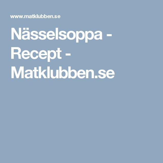 Nässelsoppa - Recept - Matklubben.se