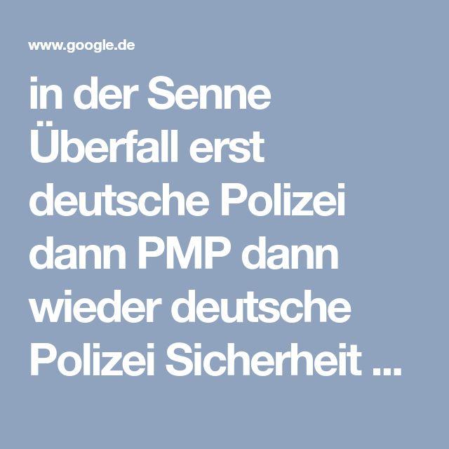 in der Senne Überfall erst deutsche Polizei dann PMP dann wieder deutsche Polizei Sicherheit hat mir PNP gegeben BMP ach du weißt schon - Google-Suche