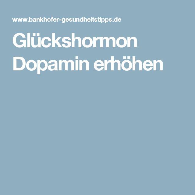 Glückshormon Dopamin erhöhen