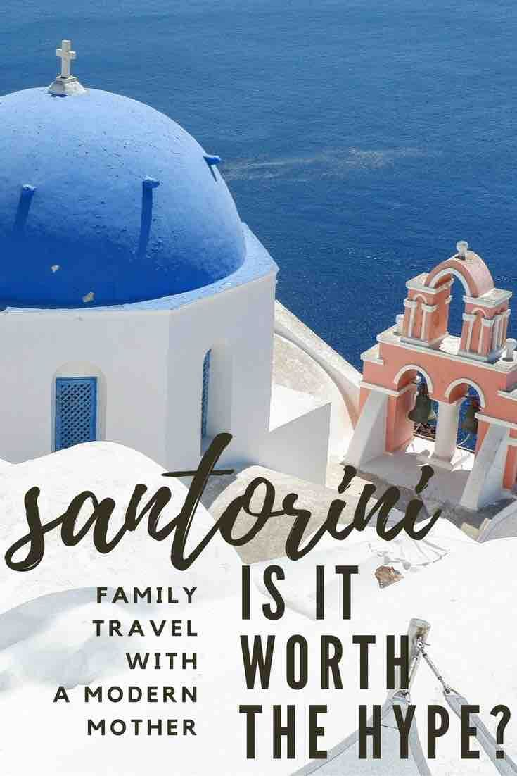 Santorini: Is it worth the hype? - A Modern Mother