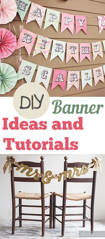 DIY Banner Ideas and tutorials for parties, celebrations and home decor. Cute ideas, designs and tutorials for DIY banners.