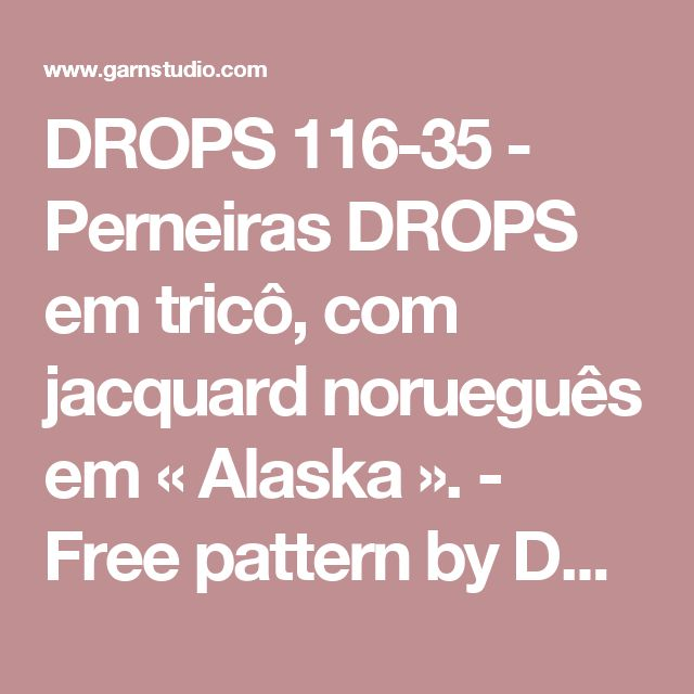 DROPS 116-35 - Perneiras DROPS em tricô, com jacquard norueguês em « Alaska ». - Free pattern by DROPS Design