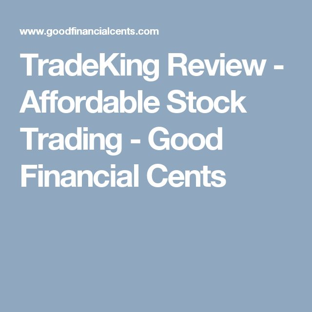 TradeKing Review - Affordable Stock Trading - Good Financial Cents