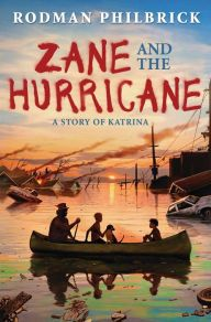 Zane and the Hurricane by  Rodman Philbrick --