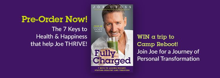 I am so excited about the upcoming launch of my new book, Reboot with Joe Fully Charged, that I have decided to give away an all-expenses paid trip to join me at Camp Reboot this summer! Camp Reboot offers everyone the opportunity to learn about juicing, plant-‐based eating, and new behaviors to lose weight, increase your vitality, and beat illness with me and my team of experts at your side. And in Fully Charged I share the 7 keys that help me to stay healthy in an unhealthy world. I reckon…