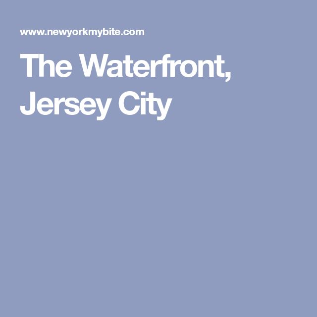 The Waterfront, Jersey City