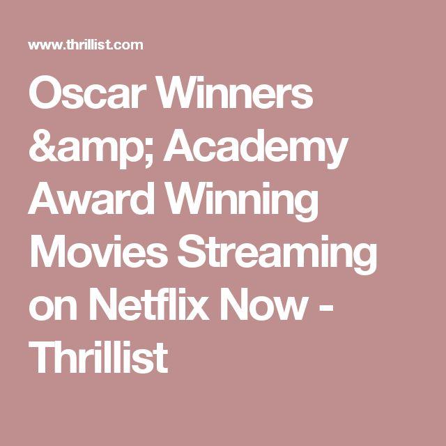 Oscar Winners & Academy Award Winning Movies Streaming on Netflix Now - Thrillist