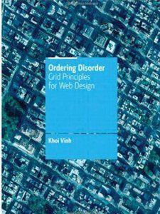 Ordering Disorder: Grid Principles for Web Design [Repost]