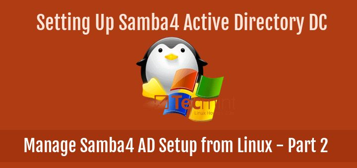 How to Manage Samba4 AD Infrastructure from Linux Command Line - Part 2