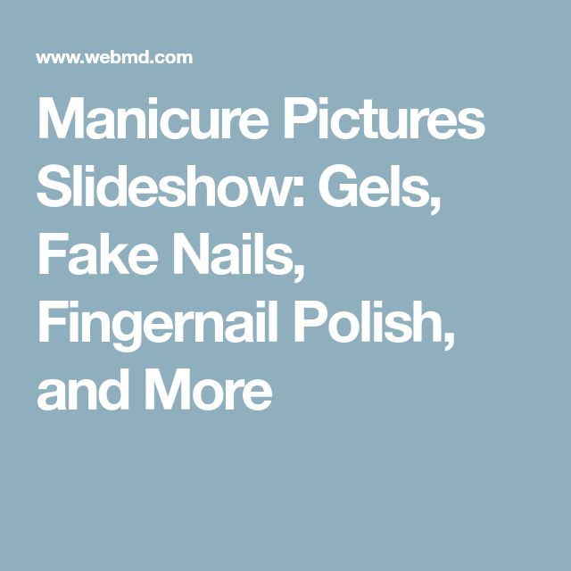 Manicure Pictures Slideshow: Gels, Fake Nails, Fingernail Polish, and More