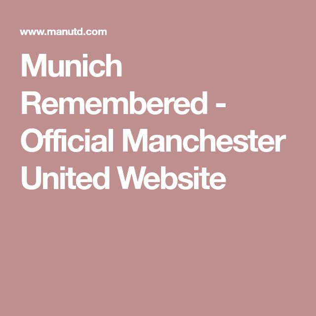 Munich Remembered - Official Manchester United Website