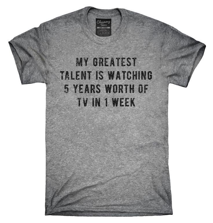 My Greatest Talent Is Watching 5 Years Of Tv In 1 Week Shirt, Hoodies, Tanktops