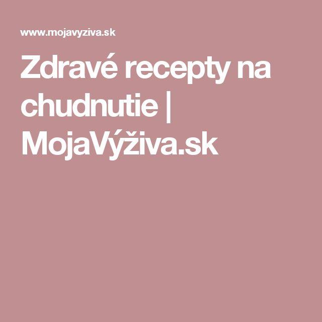 Zdravé recepty na chudnutie | MojaVýživa.sk