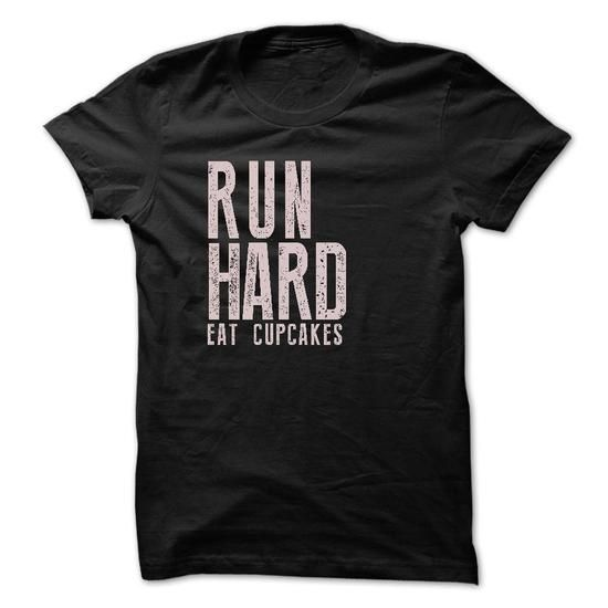 Run Hard Eat Cupcakes T-SHIRT LIMITED TIME ONLY. ORDER NOW if you like, Item Not Sold Anywhere Else. Amazing for you or gift for your family members and your friends. Thank you! #Go #Hard #shirts