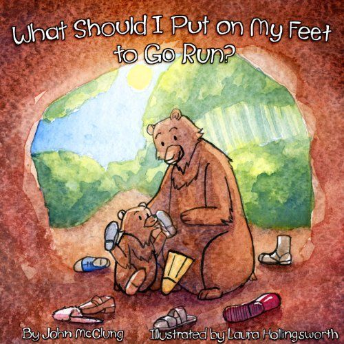 What Should I Put on My Feet to Go Run? A Barefoot Running Book for Kids by John McClung. $9.59. 24 pages. Author: John McClung