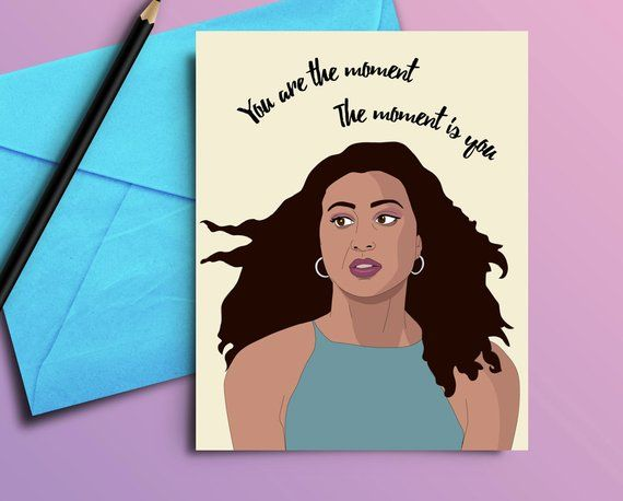 Crazy Ex Girlfriend Heather Rachel Bloom Rebecca Bunch I Am The Moment Is Me Funny Card For Friend Birthday