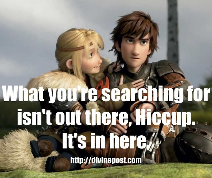 212 best how to train your dragon images on pinterest train your my favorite quote from how to train your dragon 2 what youre ccuart Gallery