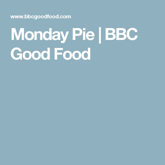 Monday Pie | BBC Good Food