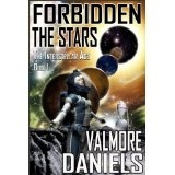 Forbidden The Stars (The Interstellar Age Book 1) (Kindle Edition)By Valmore Daniels