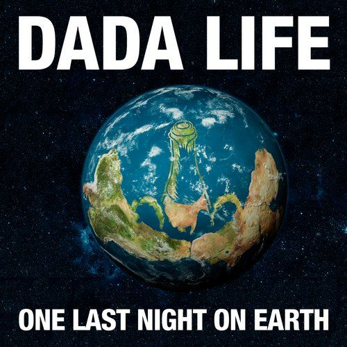 Purchased: Dada Life — One Last Night On Earth [So Much Dada] @Beatport @dadalife