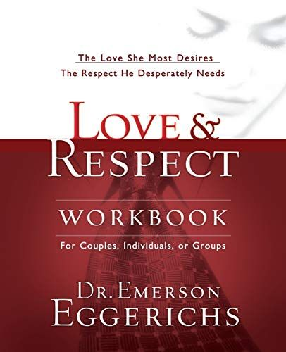Love And Respect Workbook The Love She Most Desires The Respect He Desperately Needs In 2021 Love And Respect Marriage Books Couples Bible Study