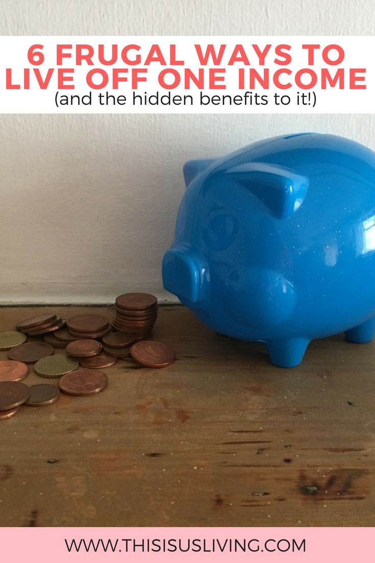 6 frugal ways to live off one income, and the hidden benefits you learn as a couple when you figure out how to live off one salary.