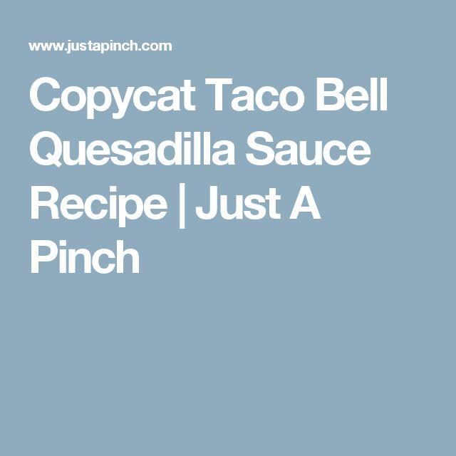 Copycat Taco Bell Quesadilla Sauce Recipe | Just A Pinch