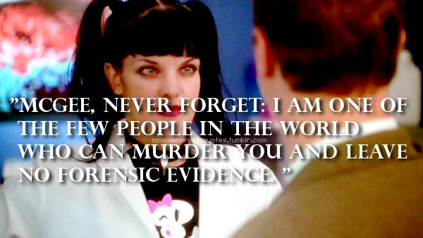 Abby Sciuto - NCIS - part of the reason I have watched this show since the beginning is because I really like Abby and the way she interacts with the other characters on the show. Actually, I think NCIS has one of the best ensemble casts on tv.                                                                                                                                                      More