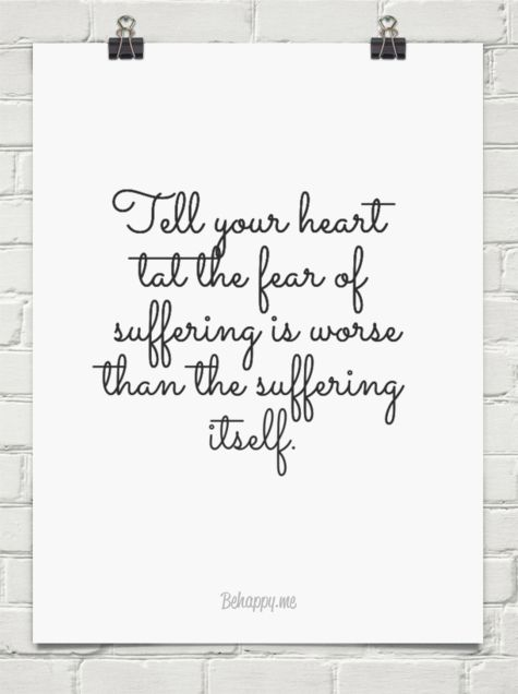 the fear of suffering is worse than the suffering itself - Google Search