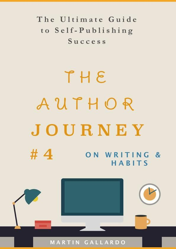 The Ultimate Guide to Self-Publishing Success: On Writing & Habits (The Author Journey Series #4) - Martin Gallardo #books #bookworm #writerscommunity #authorsofinstagram #bookcoverdesign #bookcover
