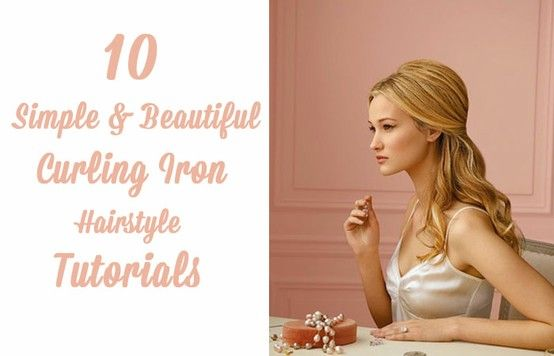 10 Simple & Beautiful Curling Iron Hairstyle Tutorials