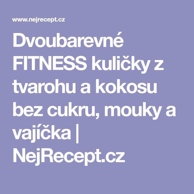 Dvoubarevné FITNESS kuličky z tvarohu a kokosu bez cukru, mouky a vajíčka   NejRecept.cz