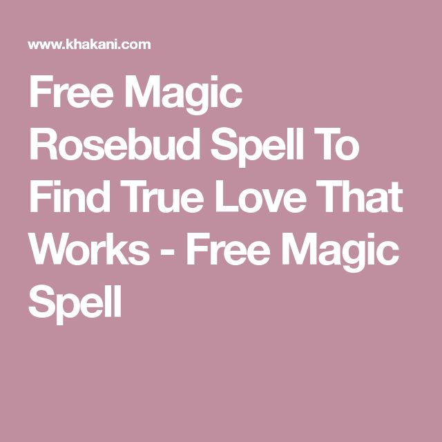 Free Magic Rosebud Spell To Find True Love That Works - Free Magic Spell