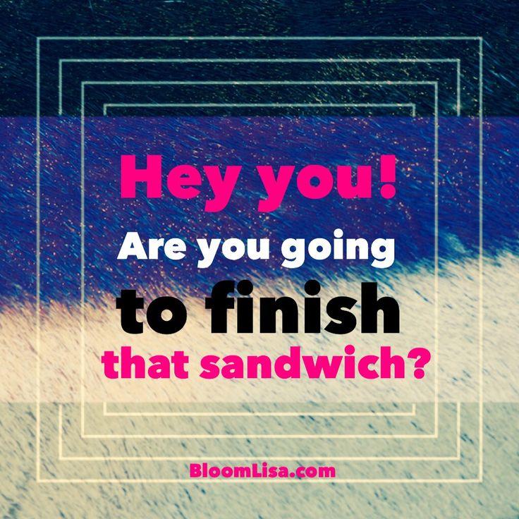 finish-that-sandwich.jpg 1,024×1,024 pixels
