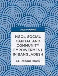 NGOs Social Capital and Community Empowerment in Bangladesh free download by M.Rezaul Islam (auth.) ISBN: 9789811017469 with BooksBob. Fast and free eBooks download.  The post NGOs Social Capital and Community Empowerment in Bangladesh Free Download appeared first on Booksbob.com.