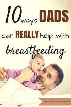 10 formas que los Padres, puede realmente ayudar en La Lactancia! #lactancia #maternidad #padres