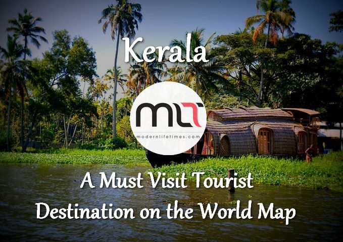 #Kerala – A Must Visit #Tourist #Destination on the World Map | ModernLifeTimes