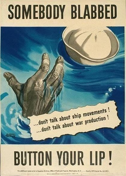 this picture is showing; old posters like this that were put up because people were talking about the ship movements that the people at war were writing to there wife's. telling the wife's not to tell anybody, because of  spies. http://www.globalsecurity.org/military/systems/ship/images/loose-lips-sink-ships-1.jpg