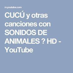 CUCÚ y otras canciones con SONIDOS DE ANIMALES ♫ HD - YouTube