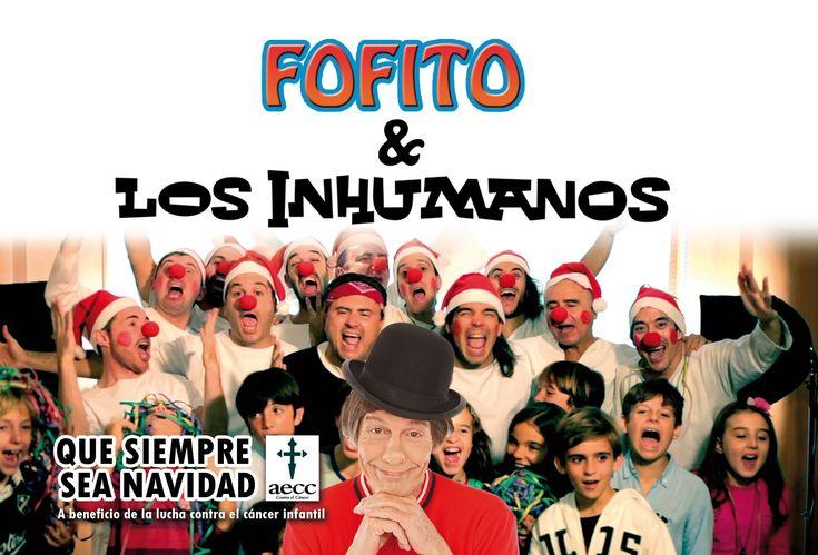 Fofito & Los Inhumanos - Que siempre sea Navidad (villancico contra el cáncer infantil)