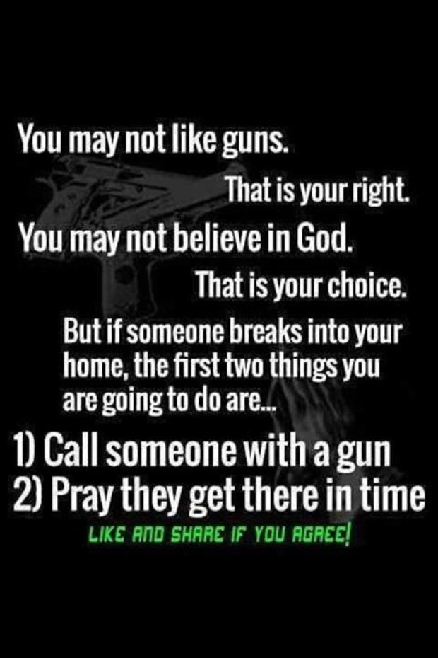 True, ... That is, If you don't have a gun.