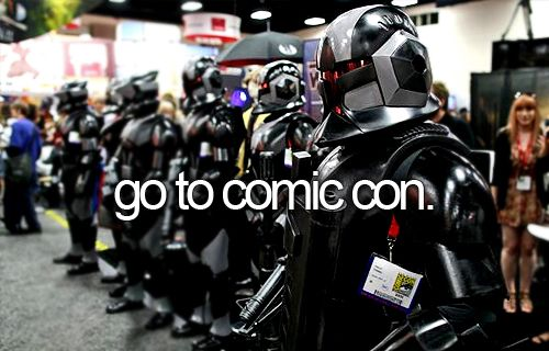 Bucket list - go to Comic con