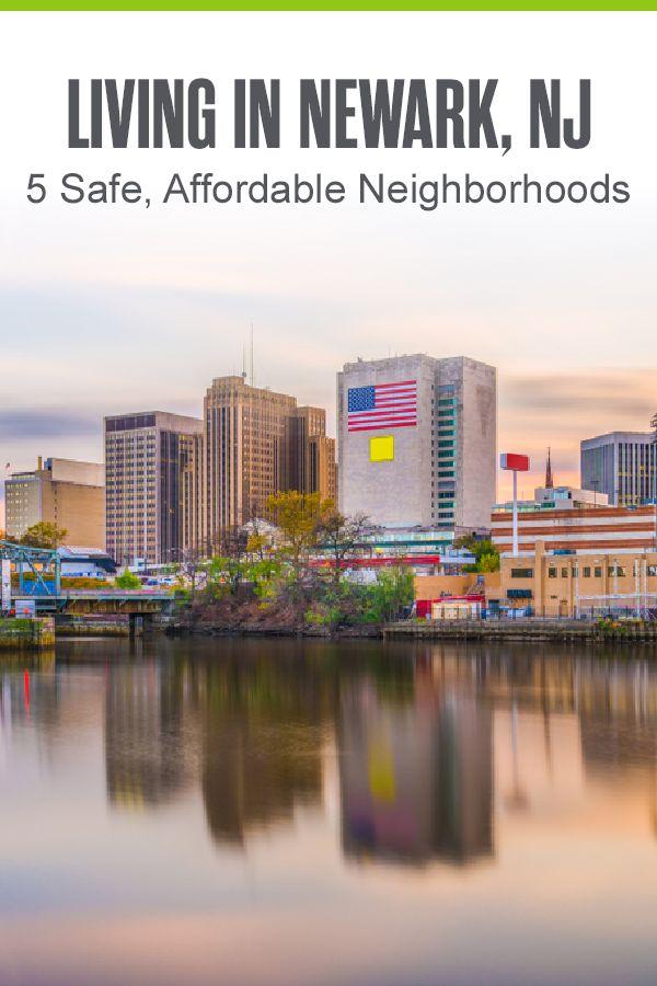 5 Safe Affordable Neighborhoods In Newark Extra Space Storage Newark The Neighbourhood Newark New Jersey