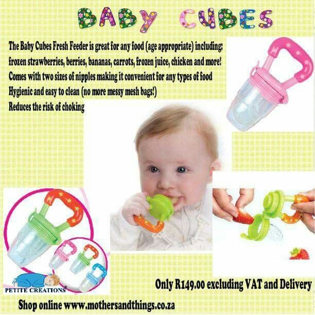 Baby cubes!Put fruit, meat anything for your little child to chew on without the risk of choking. Made out of silicone. Various colors available.  Shop online www.mothersandthings.co.za