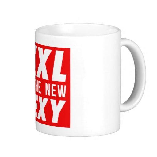 XXL is the new sexy Mugs #mug #zazzle