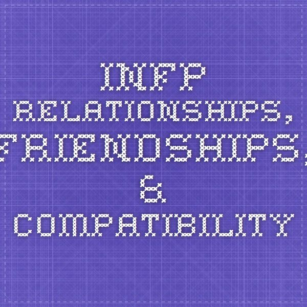 infp dating advice The best infp personality profiles that i've found on the internet in the last few years, along with links to take the actual tests.